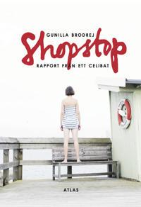 Shopstop : rapport från ett celibat