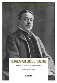 Göran Lundstedt, Hjalmar Söderberg : Makten, kärleken och sanningen