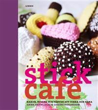 Stickcafé : kakor, bullar och tårtor att virka och baka