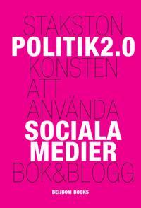 Politik 2.0 - Konsten att använda sociala medier