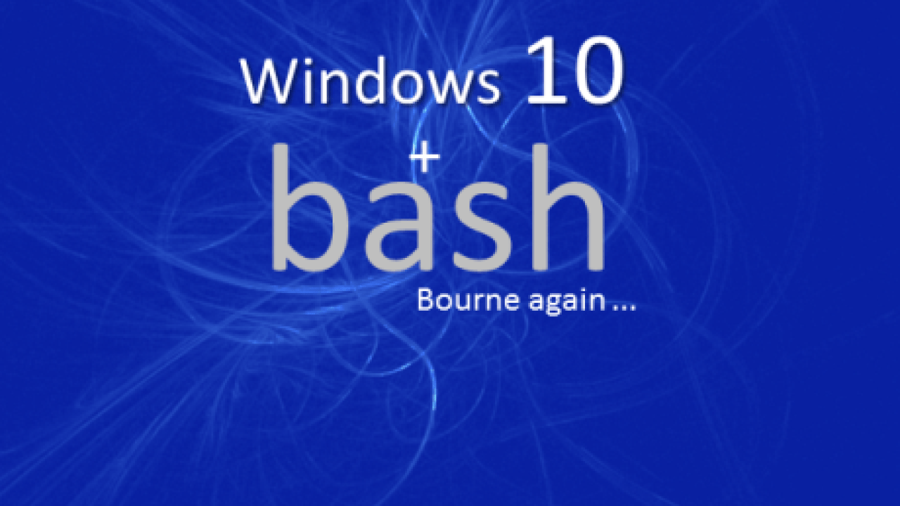 Bash in Windows 10 : Ten Facts You Must Know