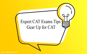 Expert CAT Exams Tips , Gear Up for CAT 2019