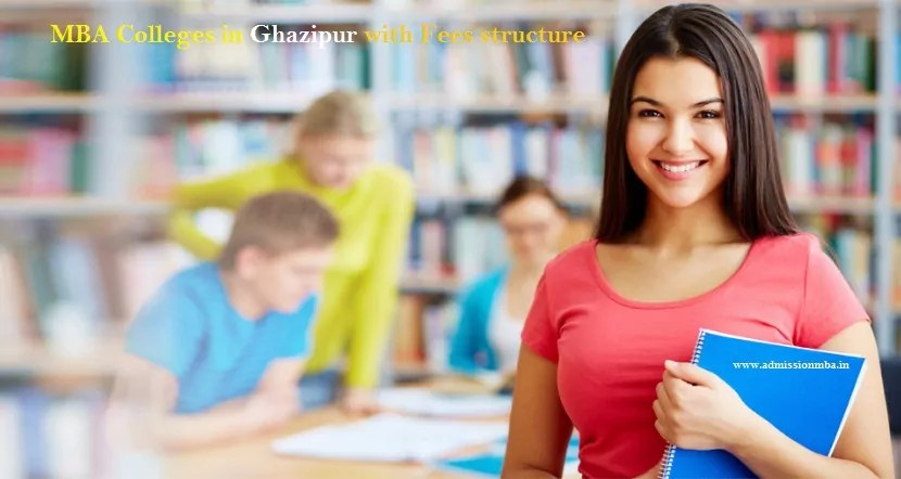 MBA Colleges in Ghazipur with Fees structure