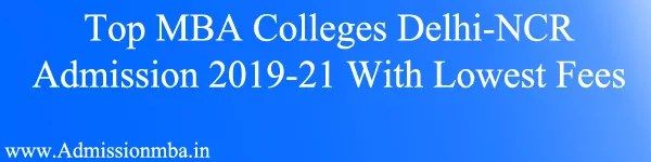 Top MBA Colleges Delhi NCR Admission With Lowest Fees