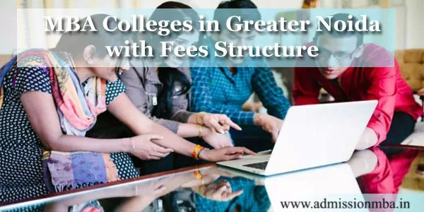 MBA Colleges in Greater Noida Fees Structure
