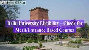 Delhi University 2020 Eligibility – Check for Merit/Entrance Based Courses