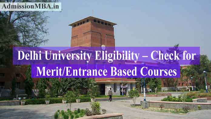 Delhi University Eligibility – Check for Merit/Entrance Based Courses