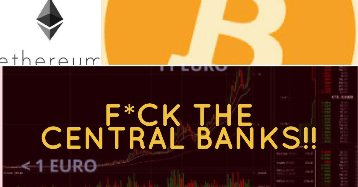 #TECH213: F*CK the CENTRAL BANKS!!!