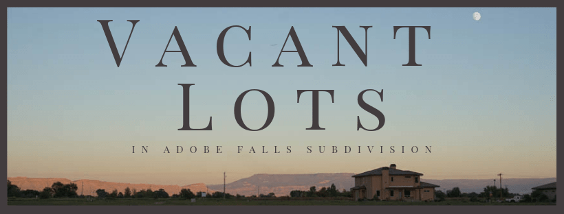 Vacant Lots in Adobe Falls Subdivision