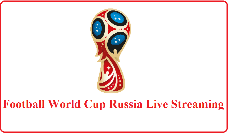Football World Cup live streaming | World Cup 2018 | Live football streaming