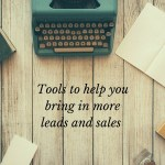 10 Content Tools That Will Bring You Leads And Sales