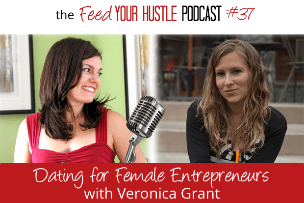 #37 Dating for Female Entrepreneurs with Veronica Grant