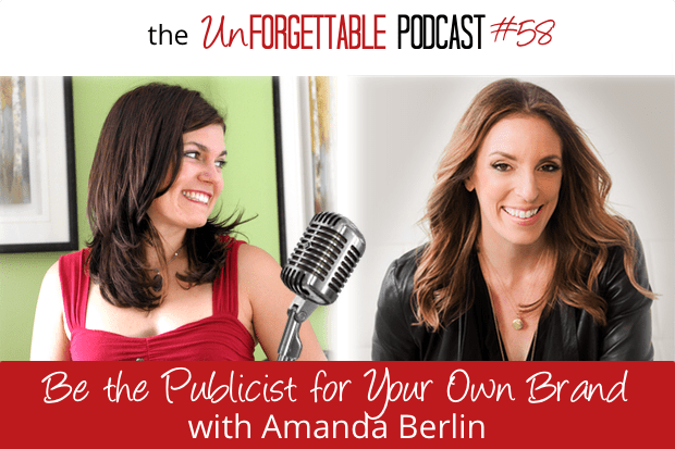 #58 Be the Publicist for Your Own Brand with Amanda Berlin