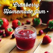 A Strawberry Cranberry Homemade Jam or also called Christmas Jam, perfect for the holiday season