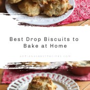 Best Drop Biscuits to Bake at Home