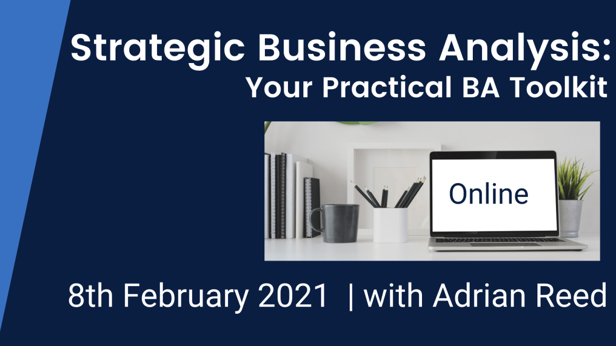 Strategic Business Analysis Course - 8th February 2021