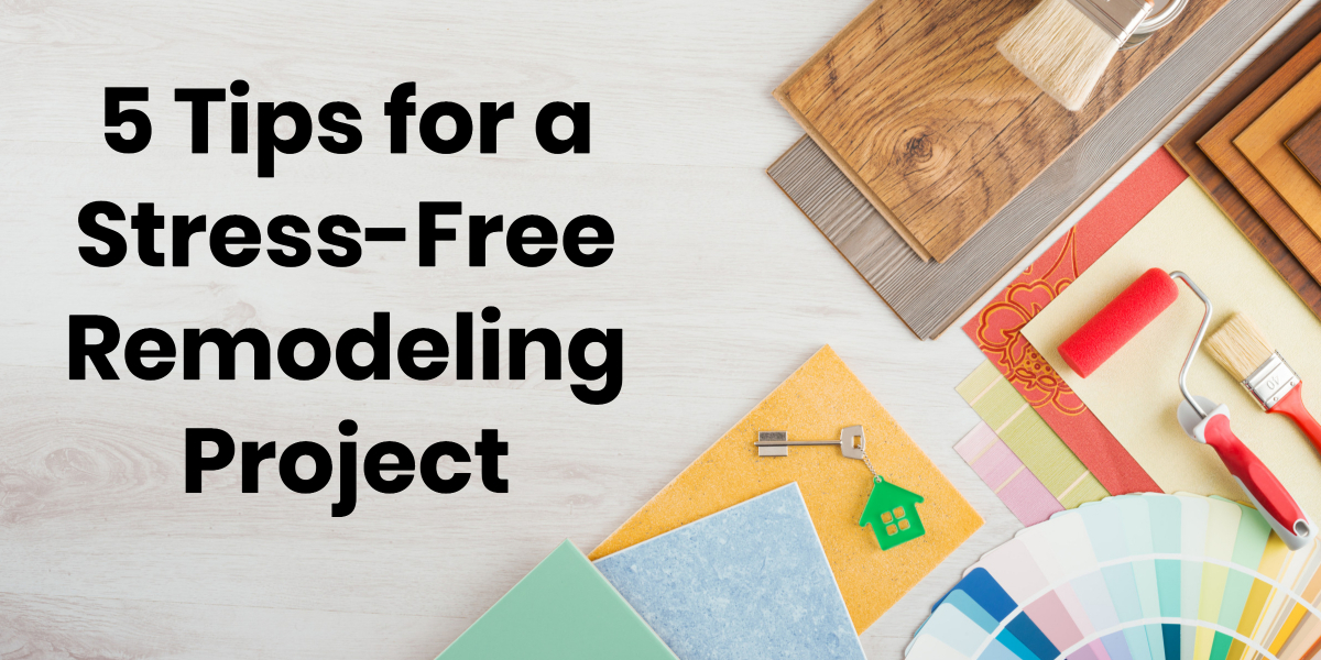 5 Tips For A Stress Free Remodeling Project Adroit