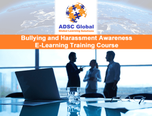 Bullying and Harassment Awareness E-Learning Training Course | ADSC Global