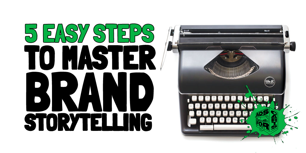5-Easy-Steps-To-Master-Brand-Storytelling