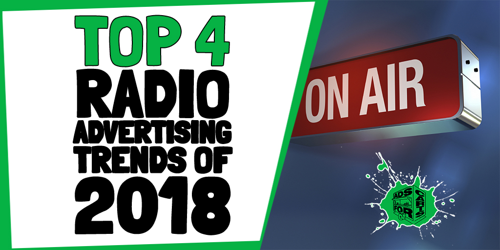 top 4 radio advertising trends of 2018