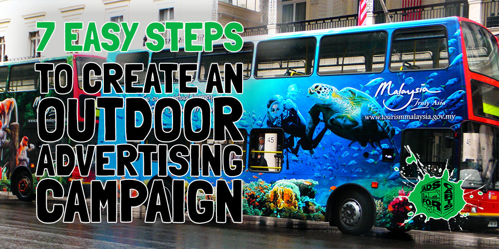7-EASY-STEPS-TO-CREATE-AN-OUTDOOR-ADVERTISING-CAMPAIGN