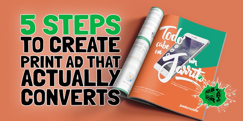 5-STEPS-TO-CREATE-A-PRINT-AD-THAT-ACTUALLY-CONVERTS