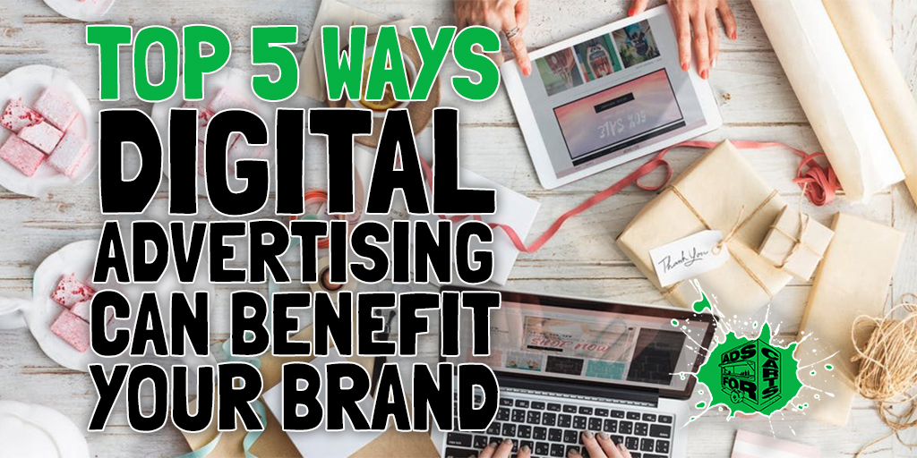 Top-5-Ways-Digital-Advertising-Can-Benefit-Your-Brand