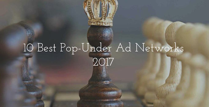 10 Best Pop-Under Ad Networks 2018