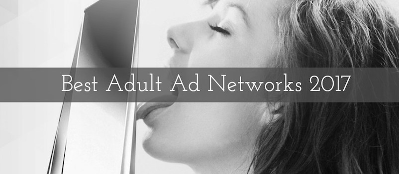 Best Adult Ad Networks 2017