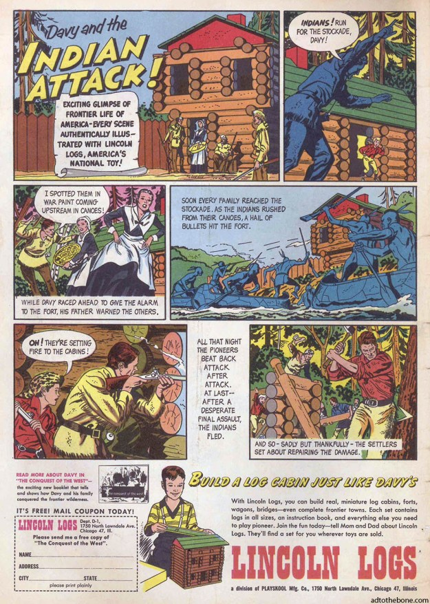 I forgot to write down the comic book and year this Lincoln Logs ad came from, but I think it was from an issue of Roy Rogers.