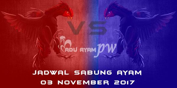 jadwal sabung ayam 03 November 2017