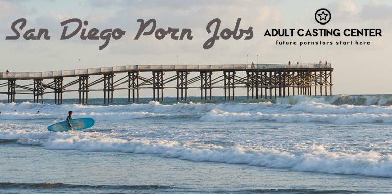 San Diego Porn Jobs and Porn Casting