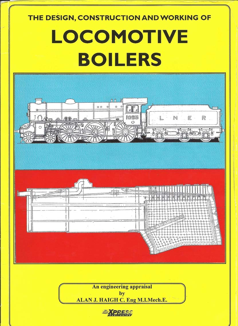 Locomotive Boilers by Alan Haigh | Advanced Steam Traction