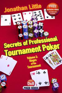 Secrets of Professional Tournament Poker, Volume 2: Stages of the Tournament