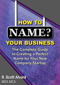How to Name Your Business - The Complete Guide to Creating a Perfect Name for your new Company or Startup