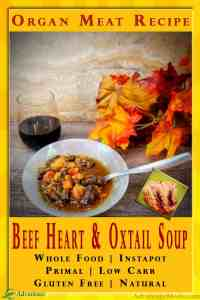 Beef Heart and Oxtail Soup Recipe. This traditional real food recipe is low carb, primal, gluten free, sugar free. It's just real food that nourishes the body and soul. We all know we should eat more organ meats, and this great organ meat recipe will create a fall stew that the whole family will love. You don't even have to tell them about the Beef Heart. All they will know that its rich beef flavor and hearty texture feels like home and a family tradition. #OrganMeat #RealFood