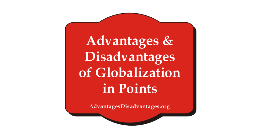 Advantages and Disadvantages of Globalization