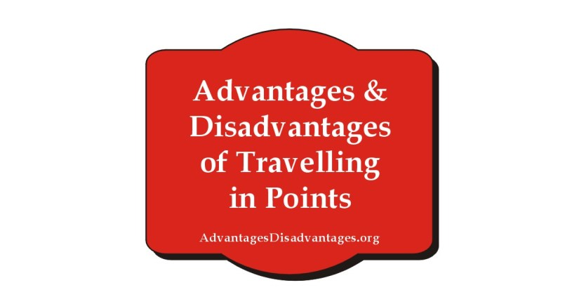 advantages and disadvantages of travelling