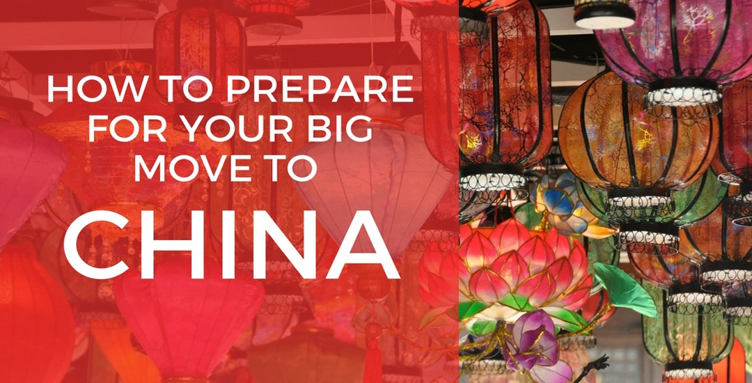 How To Prepare For Your Big Move To China