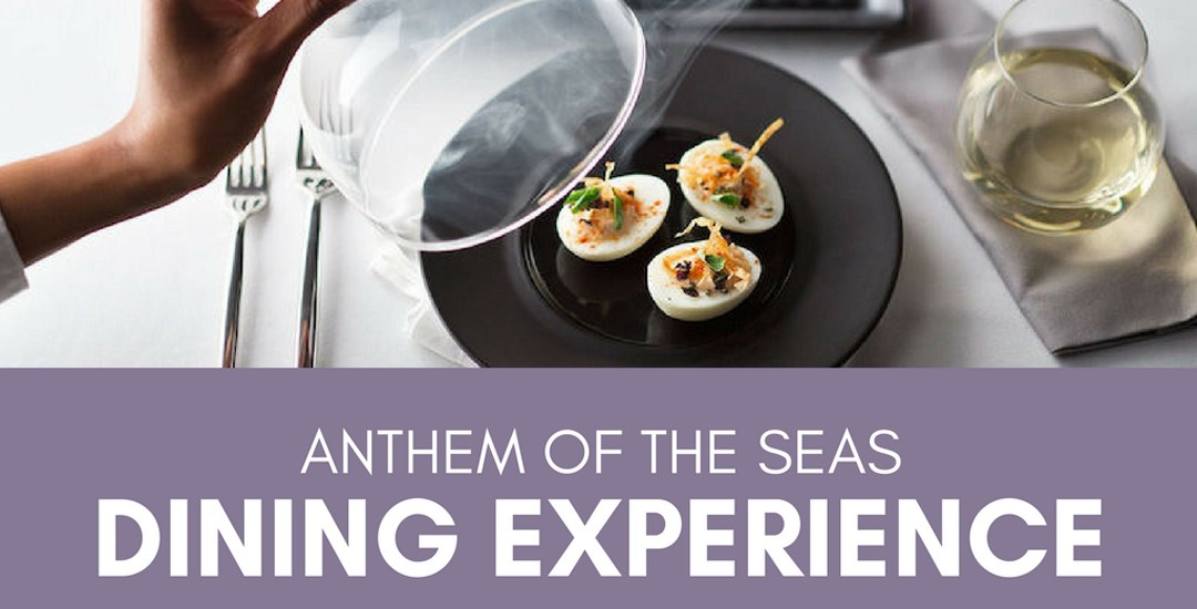 Anthem of the Seas Dining Experience
