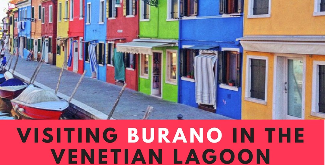 Visiting Burano in the Venetian Lagoon