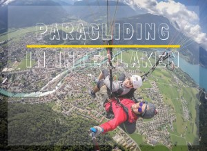 First Paragliding Experience in Interlaken