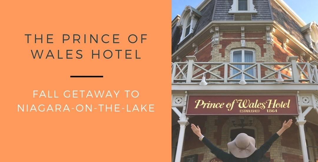 The Prince of Wales Hotel:  Fall Getaway to Niagara-On-The-Lake