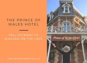 The Prince of Wales Hotel:  Fall Getaway to Niagara-On-The-Lake