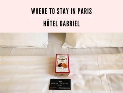 Where to Stay in Paris:  Hôtel Gabriel Paris