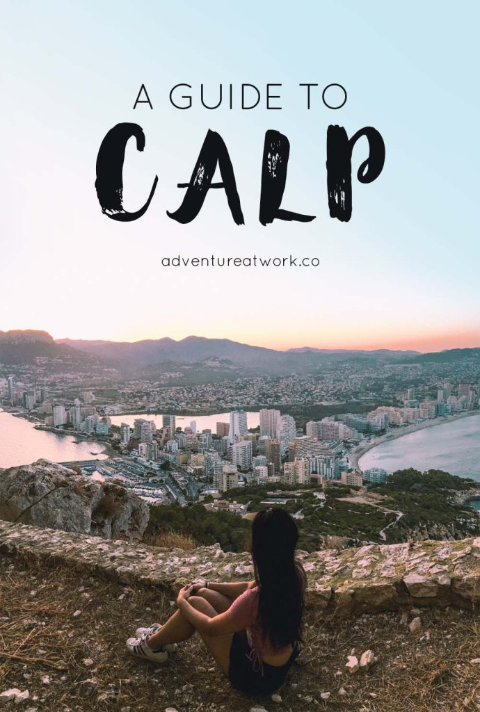 Calp is a totally normal Spanish town until you see the huge rock rising 300 meters straight from the sea. Here's the ultimate Guide to Calp!