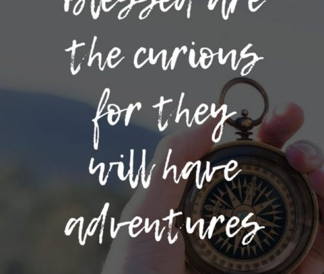 Travel Quotes Looking For Inspiration Check Out This Curated List Of The 100 Most