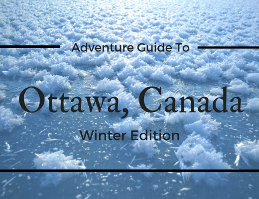 Adventure Guide To Ottawa, Canada - Winter Edition