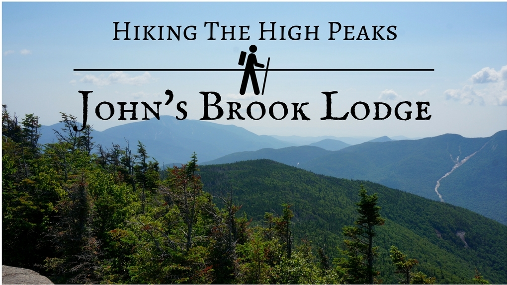 Hiking The High Peaks - John's Brook Lodge
