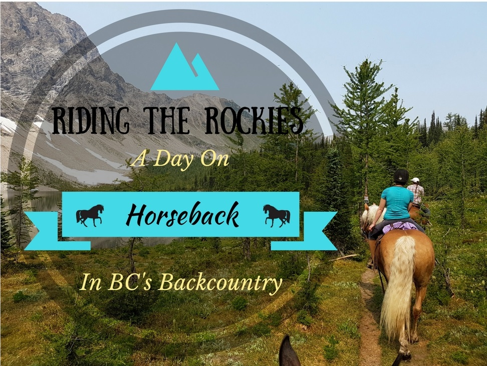 Riding The Rockies: A Day On Horseback In BC's Backcountry